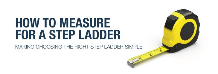 How to measure for a step ladder