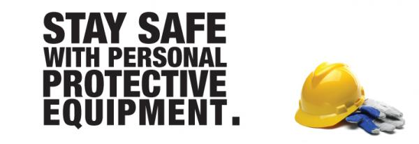 Stay safe with Personal Protective Equipment
