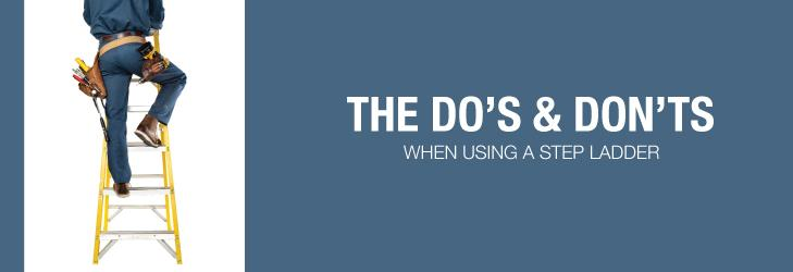 The do's and don'ts of step ladder use