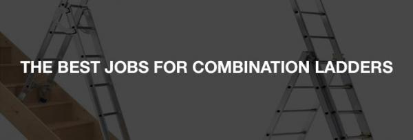 Best Jobs For Combination Ladders