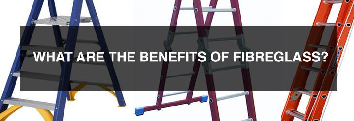 What are the benefits of Fibreglass steps and ladders?