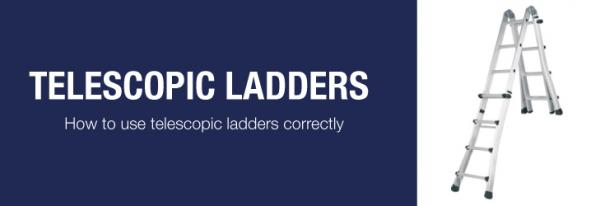 How To: Use telescopic ladders correctly